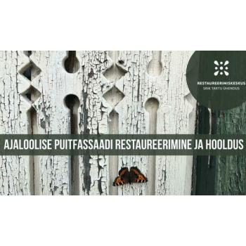 """Koolitus """"Ajaloolise puitfassaadi restaureerimine ja hooldus"""" (16.10)"""